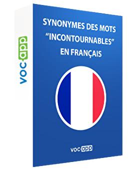 """Synonymes des mots """"incontournables"""" en français"""